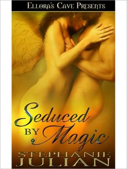Seduced by Magic (Magical Seduction, Book One)