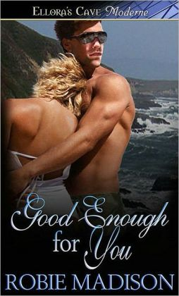 Good Enough For You (Heartbreak Anonymous, Book One)