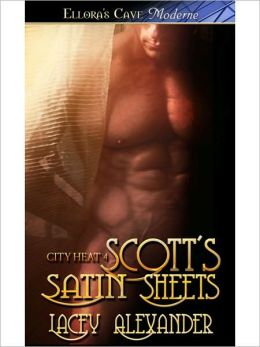 Scott's Satin Sheets (City Heat Series #4)