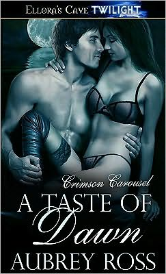 A Taste of Dawn (Crimson Carousel, Book Four)
