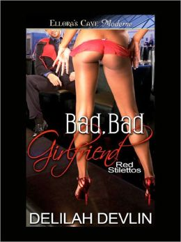 Bad, Bad Girlfriend (Red Stilettos, Book Four)