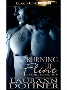 Burning Up Flint (Cyborg Seduction Series #1)