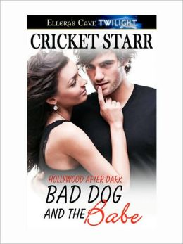 Bad Dog and the Babe (Hollywood After Dark)