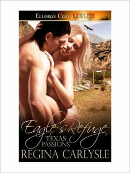 Eagle's Refuge (Texas Passions, Book Three)