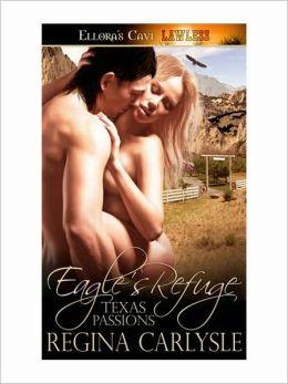 Eagle's Refuge (Texas Passions, Book Three)