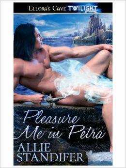 Pleasure Me in Petra (Erotic Escapes, Book Two)