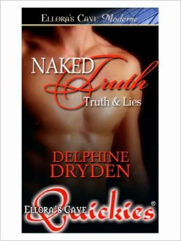 Naked Truth (Truth & Lies, Book Three)