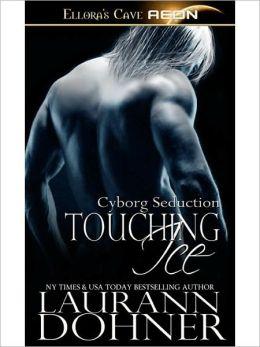 Touching Ice (Cyborg Seduction Series #4)