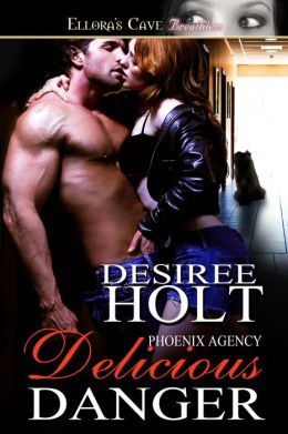 Delicious Danger (Phoenix Agency, Book Three)