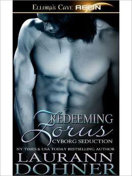 Redeeming Zorus (Cyborg Seduction Series #6)