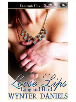 Loose Lips (Long and Hard, Book Two)