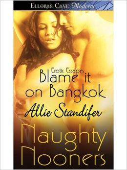 Blame it on Bangkok (Erotic Escapes, Book Four)