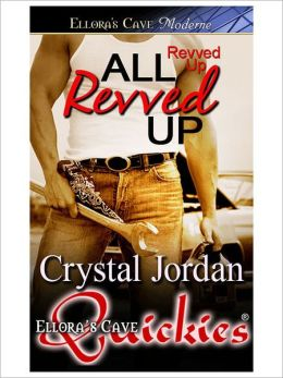 All Revved Up (Revved Up, Book One)