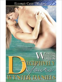 Deceptively Yours (Wanton Weston Women, Book Two)
