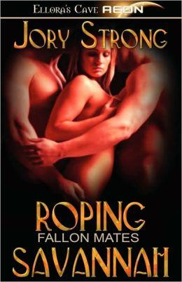 Roping Savannah (Fallon Mates Series)