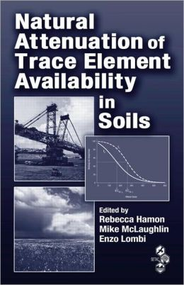 Natural Attenuation of Trace Element Availability in Soils