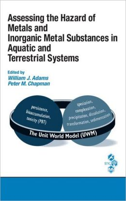 Assessing The Hazard Of Metals And Inorganic Metal Substances In Aquatic And Terrestrial Systems