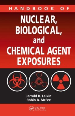 Handbook of Nuclear, Biological, and Chemical Agent Exposures