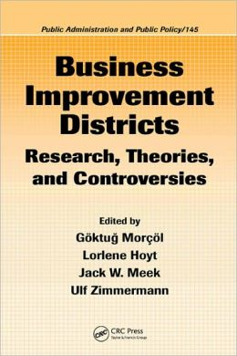 Business Improvement Districts Research Theories and Controversies