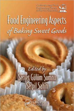 Food Engineering Aspects of Baking Sweet Goods