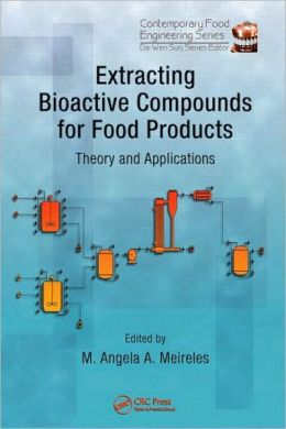 Extracting Bioactive Compounds for Food Products: Theory and Applications