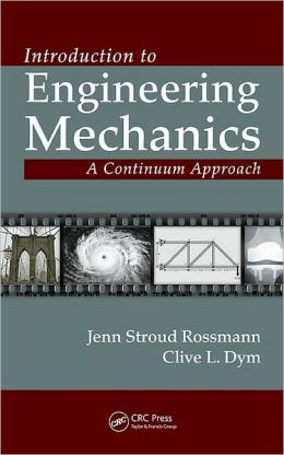 Introduction to Engineering Mechanics: A Continuum Approach