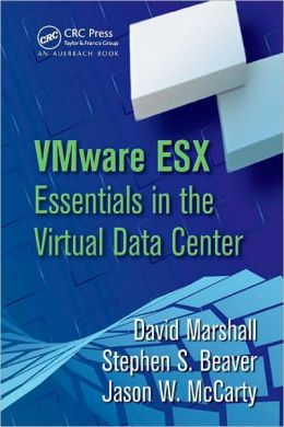 VMware ESX: Essentials in the Virtual Data Center