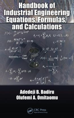 Handbook of Industrial Engineering Equations, Formulas, and Calculations