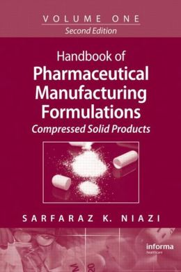 Handbook of Pharmaceutical Manufacturing Formulations: Compressed Solid Products