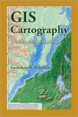 GIS Cartography: A Guide to Effective Map Design