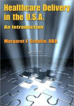 Healthcare Delivery in the U.S.A.: An Introduction