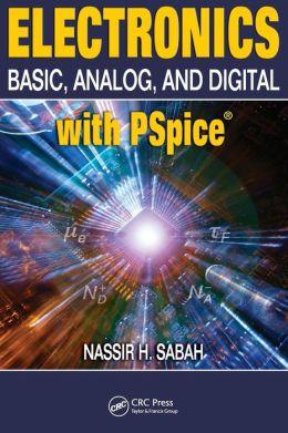 Electronics: Basic, Analog, and Digital with PSpice