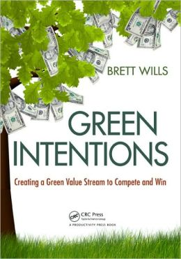Green Intentions: Creating a Green Value Stream to Compete and Win