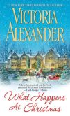 Book Cover Image. Title: What Happens At Christmas, Author: Victoria Alexander