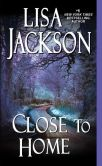 Book Cover Image. Title: Close to Home, Author: Lisa Jackson