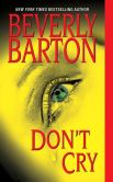Book Cover Image. Title: Don't Cry, Author: Beverly Barton
