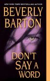 Book Cover Image. Title: Don't Say a Word, Author: Beverly Barton
