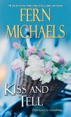 Book Cover Image. Title: Kiss and Tell, Author: Fern Michaels