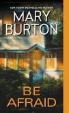 Book Cover Image. Title: Be Afraid, Author: Mary Burton