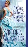 Book Cover Image. Title: The Daring Exploits of a Runaway Heiress, Author: Victoria Alexander