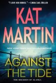 Book Cover Image. Title: Against the Tide, Author: Kat Martin
