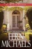 Book Cover Image. Title: Upside Down, Author: Fern Michaels