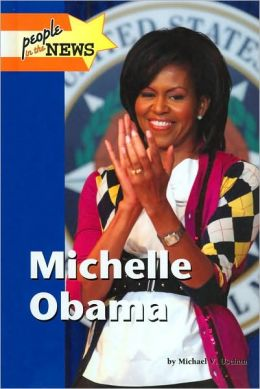 Michelle Obama (People in the News Series)