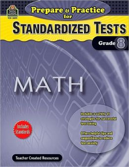 Prepare & Practice for Standardized Tests: Math (Grade 8)