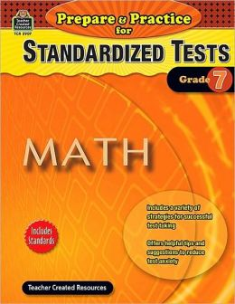 Prepare and Practice for Standardized Tests: Math (Grade 7)