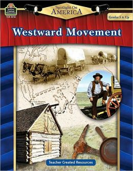 Spotlight on America: Westward Movement: Grades 5 & up