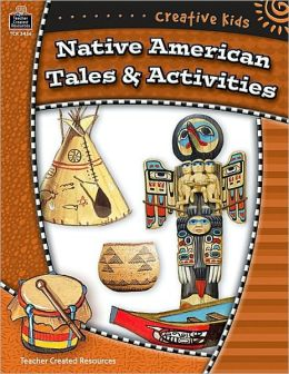 Creative Kids: Native American Tales and Activities