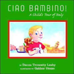 Ciao Bambino!: A Child's Tour of Italy