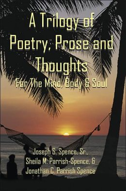 A Trilogy Of Poetry, Prose And Thoughts