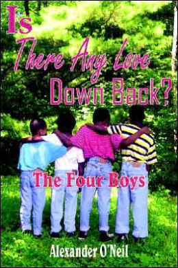 Is There Any Love Down Back?: The Four Boys